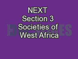 NEXT Section 3 Societies of West Africa