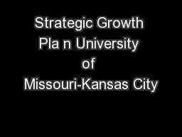 Strategic Growth Pla n University of Missouri-Kansas City PowerPoint PPT Presentation