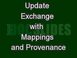 Update Exchange with  Mappings and Provenance