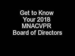 Get to Know Your 2018 MNACVPR Board of Directors