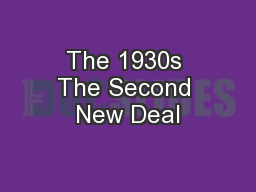 The 1930s The Second New Deal
