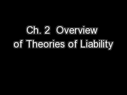 Ch. 2  Overview of Theories of Liability