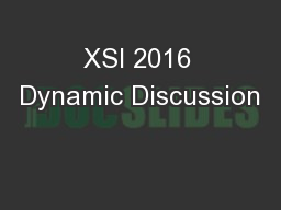 XSI 2016 Dynamic Discussion
