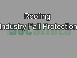 Roofing Industry Fall Protection