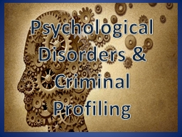 Psychological Disorders & Criminal Profiling