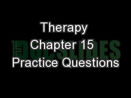 Therapy Chapter 15  Practice Questions