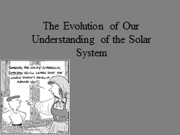 The Evolution of Our Understanding of the Solar System