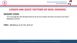 LESSON 688: JESUS' PATTERN OF SOUL-WINNING