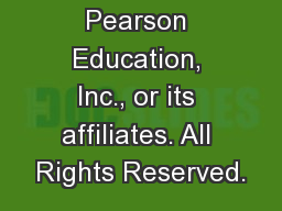 Copyright © Pearson Education, Inc., or its affiliates. All Rights Reserved.