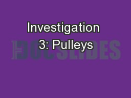 Investigation 3: Pulleys