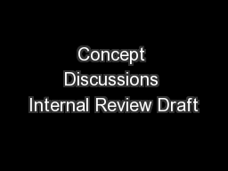 Concept Discussions Internal Review Draft