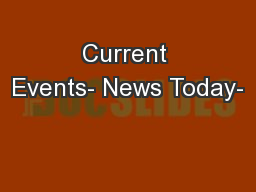 Current Events- News Today-