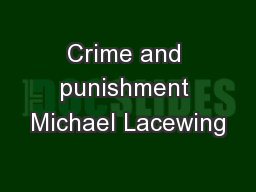 Crime and punishment Michael Lacewing