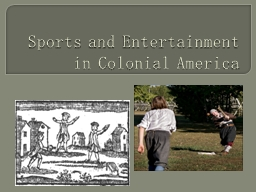 Sports and Entertainment in Colonial America