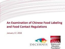 January 17, 2018 An Examination of Chinese Food Labeling and Food Contact Regulations