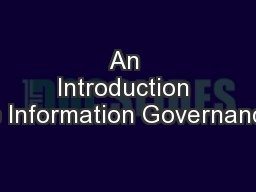 An Introduction to Information Governance