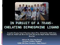 IN PURSUIT OF A  TRANS -CHELATING DIPHOSPHINE LIGAND PowerPoint PPT Presentation
