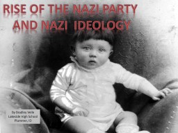 Rise of the Nazi Party  and Nazi  Ideology