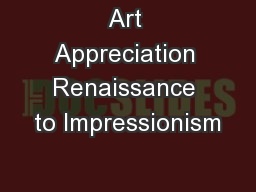 Art Appreciation Renaissance to Impressionism