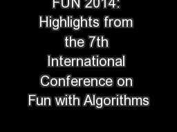 FUN 2014: Highlights from the 7th International Conference on Fun with Algorithms