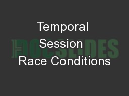 Temporal Session  Race Conditions