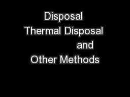 Disposal Thermal Disposal               and Other Methods