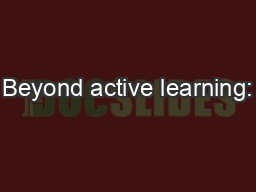 Beyond active learning: