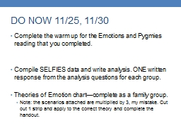 DO NOW 11/25, 11/30  Complete the warm up for the Emotions and Pygmies reading that you completed.