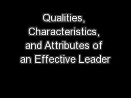 Qualities, Characteristics, and Attributes of an Effective Leader