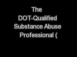 The  DOT-Qualified Substance Abuse Professional (