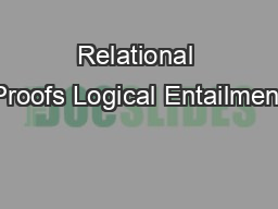 Relational Proofs Logical Entailment PowerPoint PPT Presentation