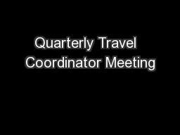 Quarterly Travel  Coordinator Meeting