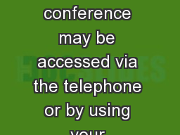 The audio portion of the conference may be accessed via the telephone or by using your computer's s