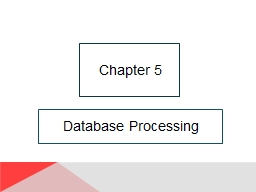 Database Processing Chapter 5