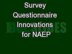 Survey Questionnaire Innovations for NAEP