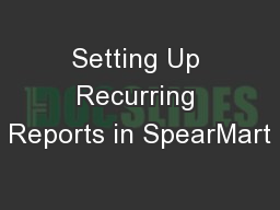 Setting Up Recurring Reports in SpearMart