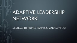 ADAPTIVE LEADERSHIP NETWORK PowerPoint PPT Presentation