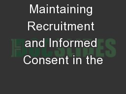 Maintaining Recruitment and Informed Consent in the