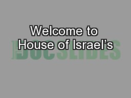 Welcome to House of Israel's PowerPoint PPT Presentation