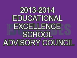 2013-2014 EDUCATIONAL EXCELLENCE SCHOOL ADVISORY COUNCIL