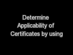 Determine Applicability of Certificates by using