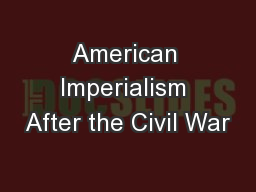 American Imperialism After the Civil War