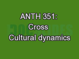 ANTH 351: Cross Cultural dynamics