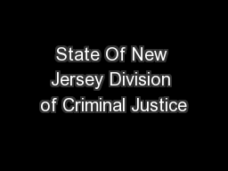 State Of New Jersey Division of Criminal Justice