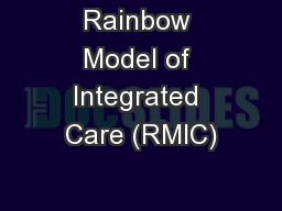 Rainbow Model of Integrated Care (RMIC) PowerPoint Presentation, PPT - DocSlides