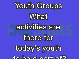 Fraternal Youth Groups What activities are there for today's youth to be a part of?