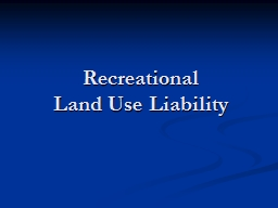 Recreational Land Use Liability