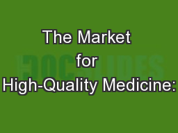 The Market for High-Quality Medicine: