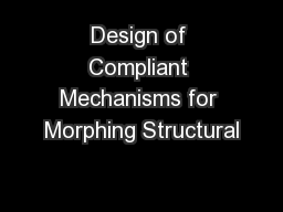 Design of Compliant Mechanisms for Morphing Structural