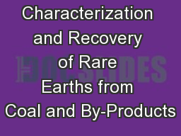 Characterization and Recovery of Rare Earths from Coal and By-Products